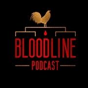 BLOODLINE Podcast